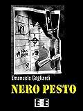Nero pesto: Terroristi, delitti e perversioni nella Roma violenta degli anni