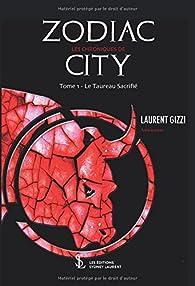 Les chroniques de Zodiac city, tome 1 : Le taureau sacrifié par LAURENT GIZZI