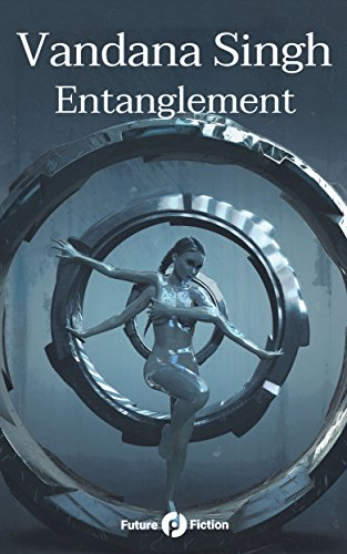 Entanglement (Future Fiction Trends Vol. 4)