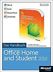 Microsoft Office Home & Student 2010 - Das Handbuch: Word, Excel, Powerpoint, Onenote