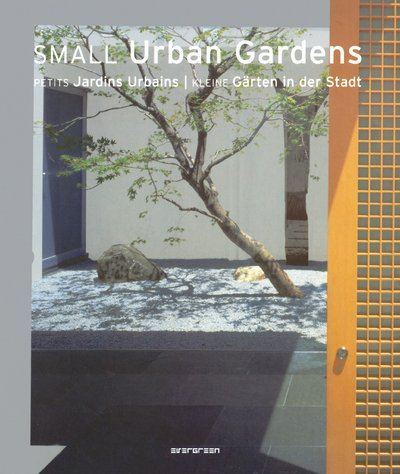 Small Urban Gardens (Evergreen) par From Taschen GmbH
