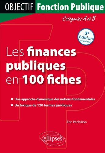 Les Finances Publiques en 100 Fiches Catégories A & B par Eric Péchillon