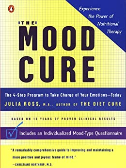 The Mood Cure: The 4-Step Program to Take Charge of Your Emotions-
