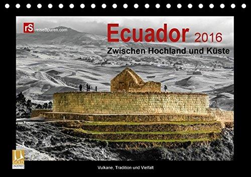 Ecuador 2016  Zwischen Hochland und Küste (Tischkalender 2016 DIN A5 quer): Ecuador - kleines Land mit vielen Facetten (Monatskalender, 14 Seiten) (CALVENDO Orte)