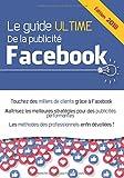 Telecharger Livres Le guide ultime de la publicite Facebook (PDF,EPUB,MOBI) gratuits en Francaise