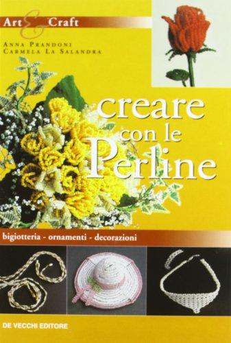 Creare con le perline. bigiotteria, ornamenti, decorazioni