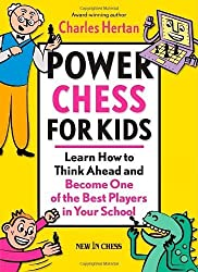 Power Chess for Kids: Learn How to Think Ahead and Become One of the Best Players in Your School by Hertan, Charles (2011) Paperback