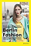 Berlin Fashion: Labels  Lifestyle  Looks