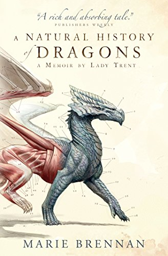 a-natural-history-of-dragons-a-memoir-by-lady-trent-memoirs-of-lady-trent-book-1