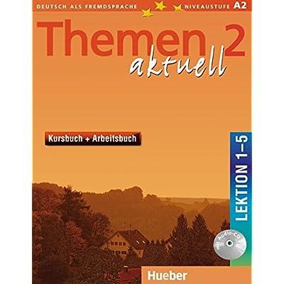 Themen aktuell 2 : Kursbuch + Arbeitsbuch Lektion 1-5 (1CD audio)