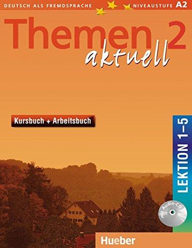 Themen aktuell. Kursbuch-Arbeitsbuch. Lektion 1-5. Per le Scuole superiori. Con CD-Audio: Kursbuch Und Arbeitsbuch 1-5: 2