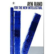 For the New Intellectual: The Philosophy of Ayn Rand (50th Anniversary Edition) (Signet)