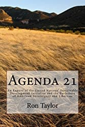 Agenda 21: An Expose of the United Nations' Sustainable Development Initiative and the Forfeiture of American Sovereignty and Liberties by Ron Taylor (2016-03-21)