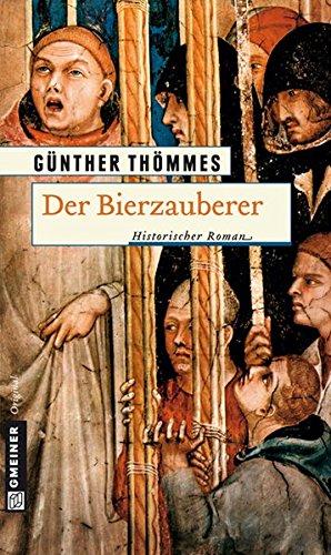 Buchseite und Rezensionen zu 'Der Bierzauberer. Historischer Roman' von Günther Thömmes