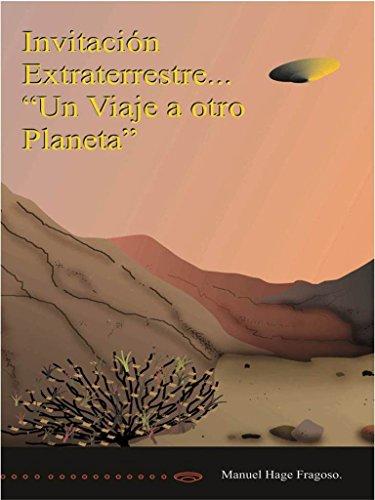 """Invitación Extraterrestre... """"Un Viaje a otro Planeta"""""""