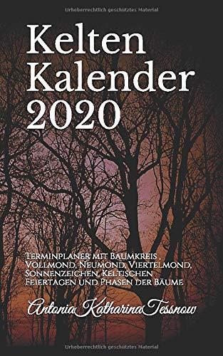 Kelten Kalender 2020: Terminplaner mit Baumkreis , Neumond, Vollmond und Viertelmond