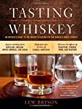 Tasting Whiskey: An Insider's Guide to the Unique Pleasures of the World's Finest Spirits Paperback ¨C October 21, 2014