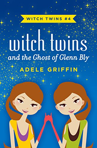 (Witch Twins and the Ghost of Glenn Bly (English Edition))