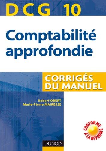 Comptabilité approfondie : Corrigés du manuel, DCG10