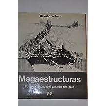 Megaestructuras. Futuro urbano del pasado reciente'