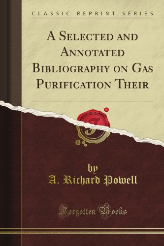 A Selected and Annotated Bibliography on Gas Purification Their (Classic Reprint) por A. Richard Powell