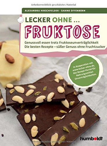 lecker-ohne-fruktose-genussvoll-essen-trotz-fruktoseunvertraglichkeit-die-besten-rezepte-susser-genu