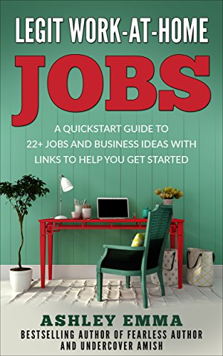Legit Work At Home Jobs A Quickstart Guide To 22 Jobs And Business