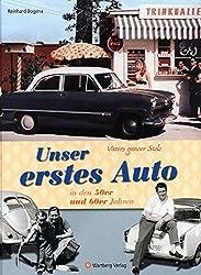 Vaters ganzer Stolz! Unser erstes Auto in den 50er und 60er Jahren (Modernes Antiquariat)