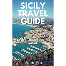 Sicily Travel Guide: Traveling, activities, sightseeing, food and wine (English Edition)