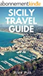 Sicily Travel Guide: Traveling, activ...