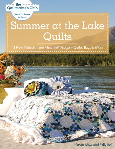 Quiltmaker Quilting Designs (Summer at the Lake Quilts: 11 New Projects from Maw Bell Designs, Quilts, Bags & More (Quiltmaker's Club) (English Edition))