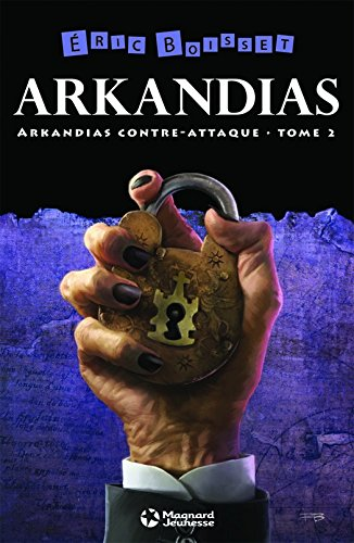 La Trilogie d'Arkandias, Tome 2 : Arkandias contre-attaque (ROMANS)