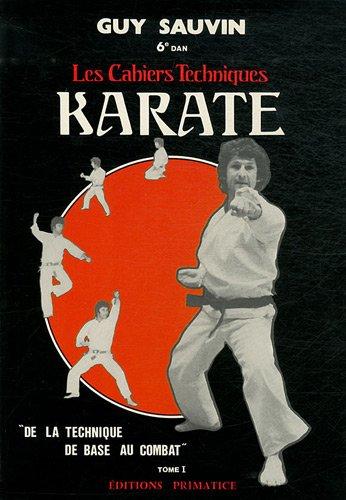 Karaté, les cahiers techniques : Tome 1, De la technique de base au combat
