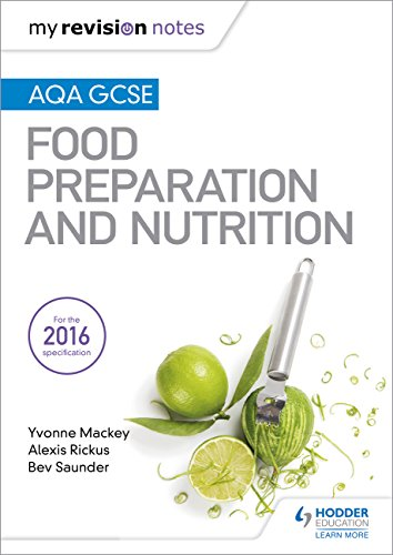 My Revision Notes: AQA GCSE Food Preparation and Nutrition (MRN)