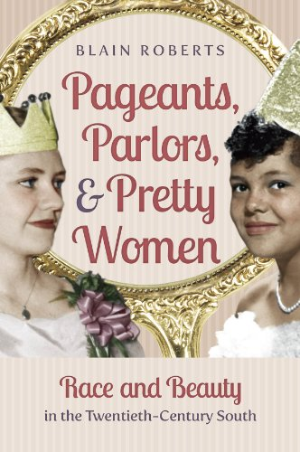 pageants-parlors-and-pretty-women-race-and-beauty-in-the-twentieth-century-south
