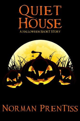 quiet house a halloween short story by prentiss norman