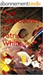 Four Approaches to Patrick White: An...