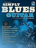 Simply Blues Guitar: Bluesgitarre lernen in 12 Songs. Gitarre / E-Gitarre. Ausgabe mit CD.