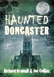 By Richard Bramall Haunted Doncaster (Haunted (History Press)) [Paperback]