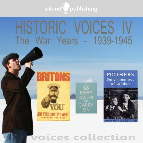 Historic Voices IV - The War Y...