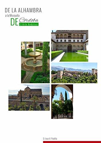EL ARTE ANDALUSÍ. De la Alhambra a la Mezquita de Cordoba.