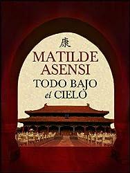 Todo bajo el cielo (Spanish Edition)