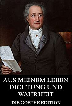 aus meinem leben dichtung und wahrheit german edition ebook johann wolfgang von goethe. Black Bedroom Furniture Sets. Home Design Ideas