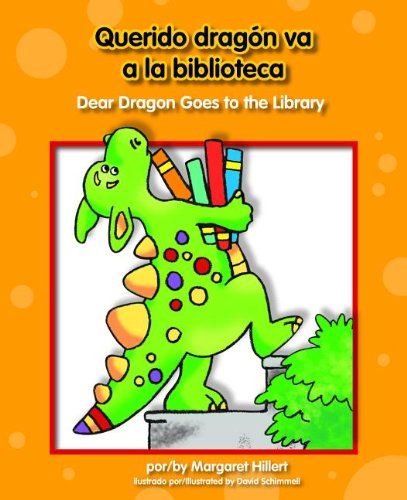 Querido Dragn Va a la Biblioteca/Dear Dragon Goes to the Library (Querido Dragon / Dear Dragon) por Margaret Hillert