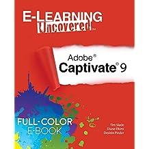 E-Learning Uncovered: Adobe Captivate 9 Full-Color E-Book Edition (English Edition)