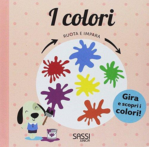 I colori. Ruota e impara. Ediz. a colori