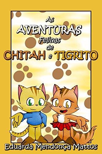 As Aventuras Felinas de Chitah e Tigrito (Portuguese Edition) par Eduarda Mendonça Mattos