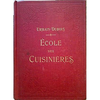 Ecole des cuisinières. méthodes élémentaires économiques, cuisine, pâtisserie, office, cuisine des malades et des enfants