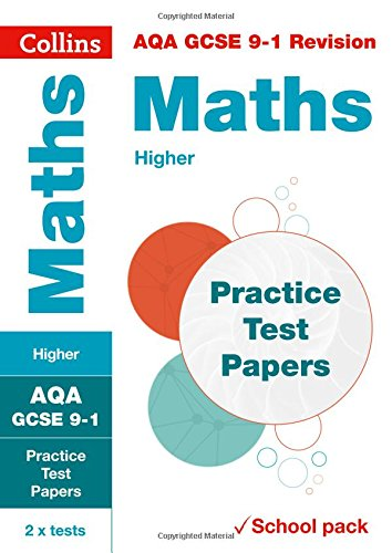 AQA GCSE Maths Higher Practice Test Papers: Shrink-wrapped school pack (Collins GCSE 9-1 Revision)