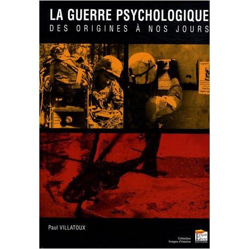 La guerre psychologique : Des origines à nos jours